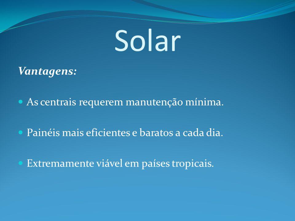 Solar Vantagens: As centrais requerem manutenção mínima.