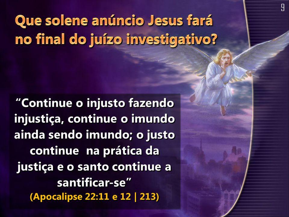 Que solene anúncio Jesus fará no final do juízo investigativo