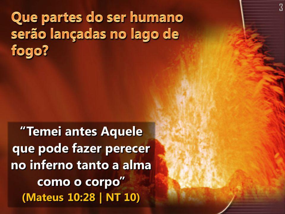 Que partes do ser humano serão lançadas no lago de fogo