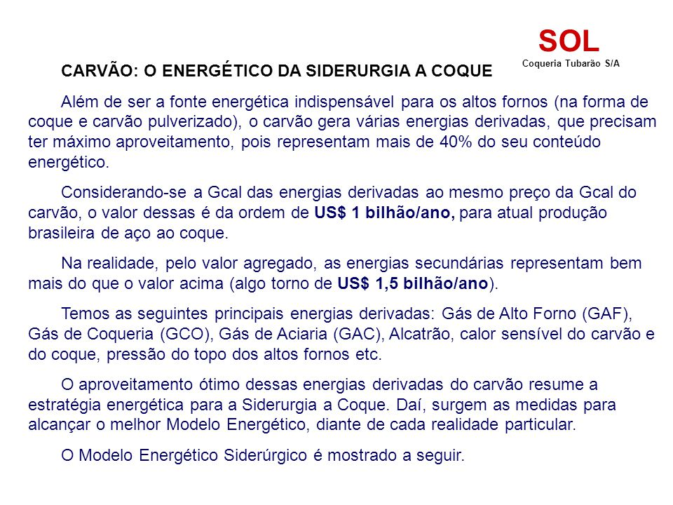SOL CARVÃO: O ENERGÉTICO DA SIDERURGIA A COQUE