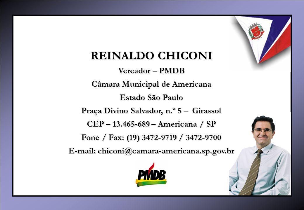 REINALDO CHICONI Vereador – PMDB Câmara Municipal de Americana