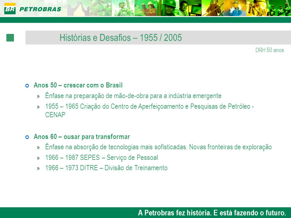 Histórias e Desafios – 1955 / 2005