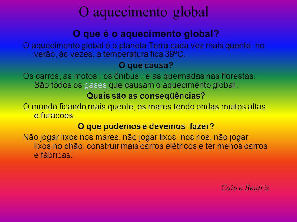 O aquecimento global O que é o aquecimento global