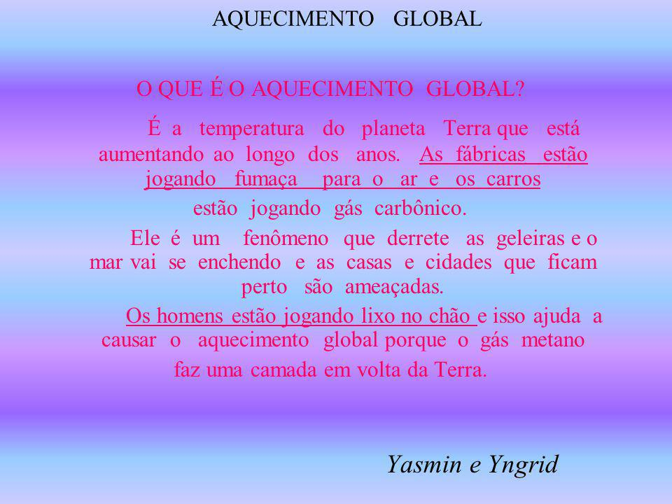 AQUECIMENTO GLOBAL O QUE É O AQUECIMENTO GLOBAL