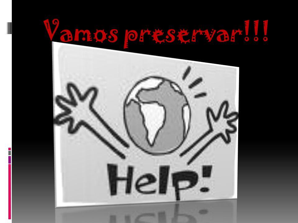 Vamos preservar!!!