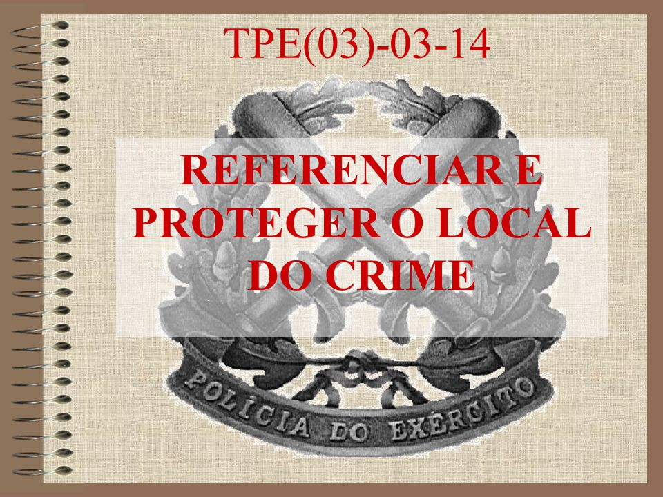 REFERENCIAR E PROTEGER O LOCAL DO CRIME
