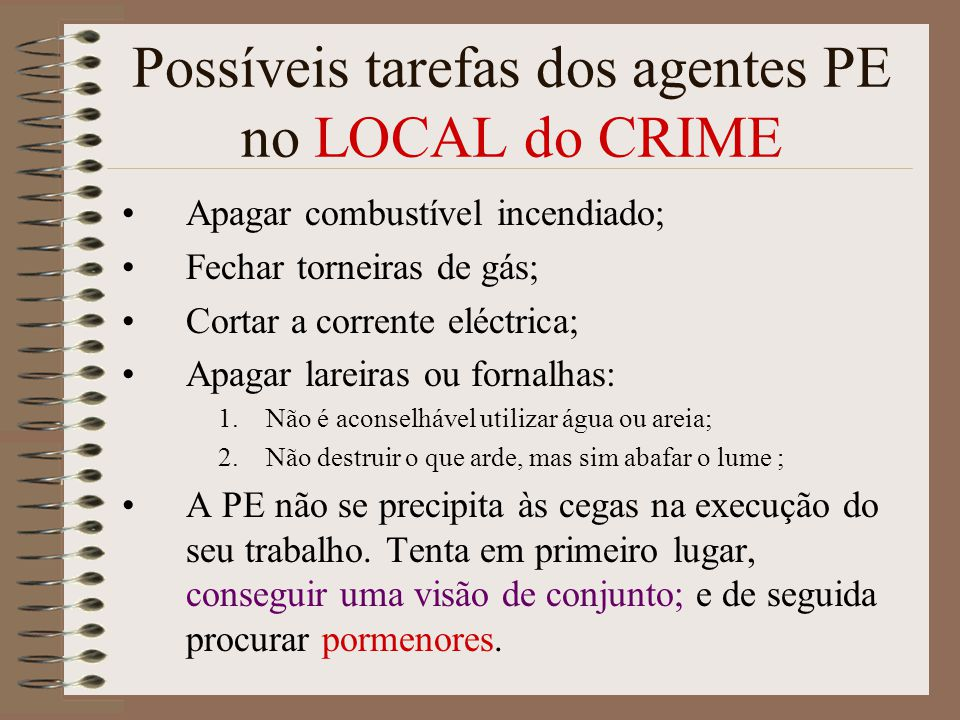 Possíveis tarefas dos agentes PE no LOCAL do CRIME