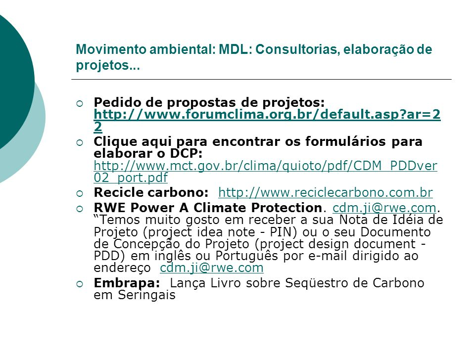 Movimento ambiental: MDL: Consultorias, elaboração de projetos...