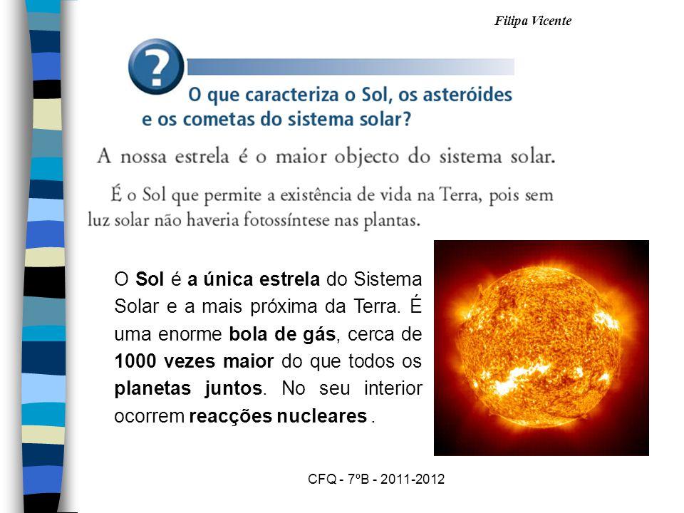 O Sol é a única estrela do Sistema Solar e a mais próxima da Terra