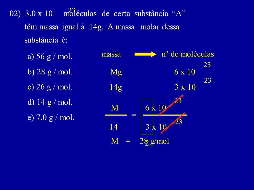 02) 3,0 x 10 moléculas de certa substância A