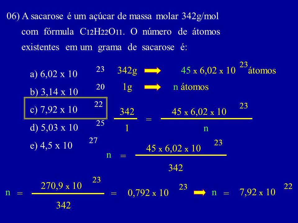 06) A sacarose é um açúcar de massa molar 342g/mol