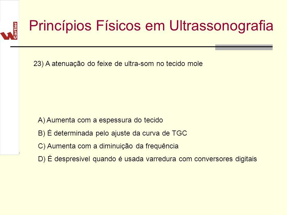 23) A atenuação do feixe de ultra-som no tecido mole