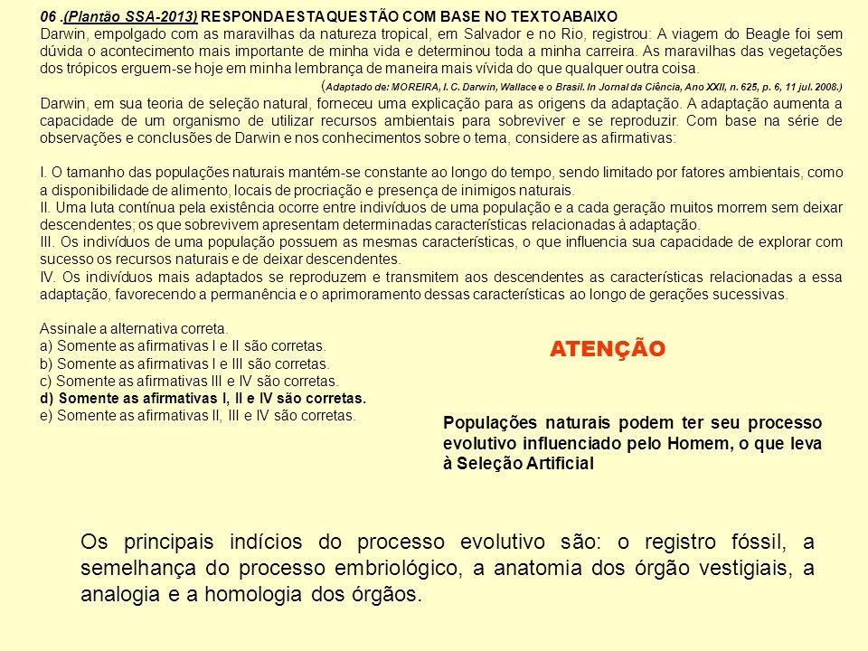 06 .(Plantão SSA-2013) RESPONDA ESTA QUESTÃO COM BASE NO TEXTO ABAIXO