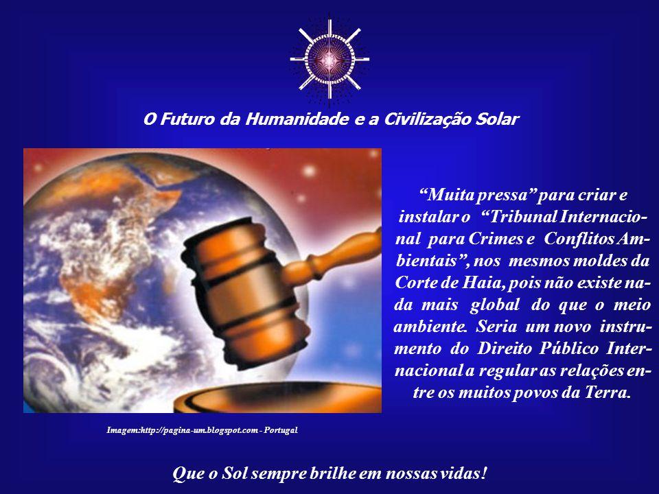 ☼ Muita pressa para criar e instalar o Tribunal Internacio-