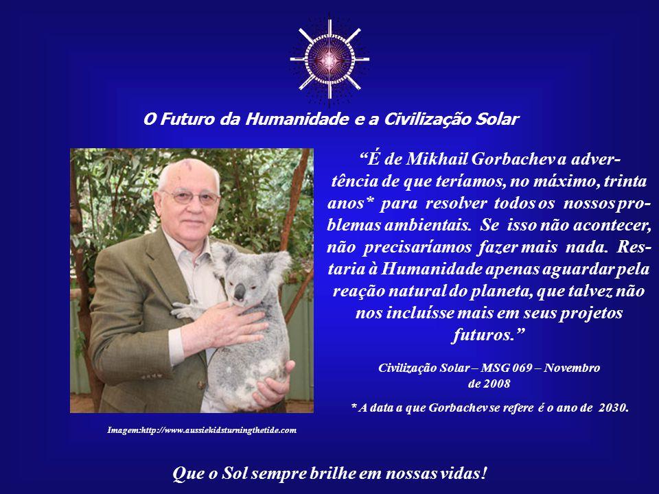 ☼ É de Mikhail Gorbachev a adver-