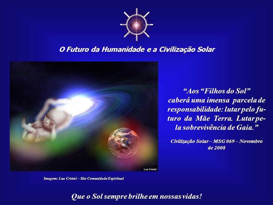 ☼ O Futuro da Humanidade e a Civilização Solar. Aos Filhos do Sol