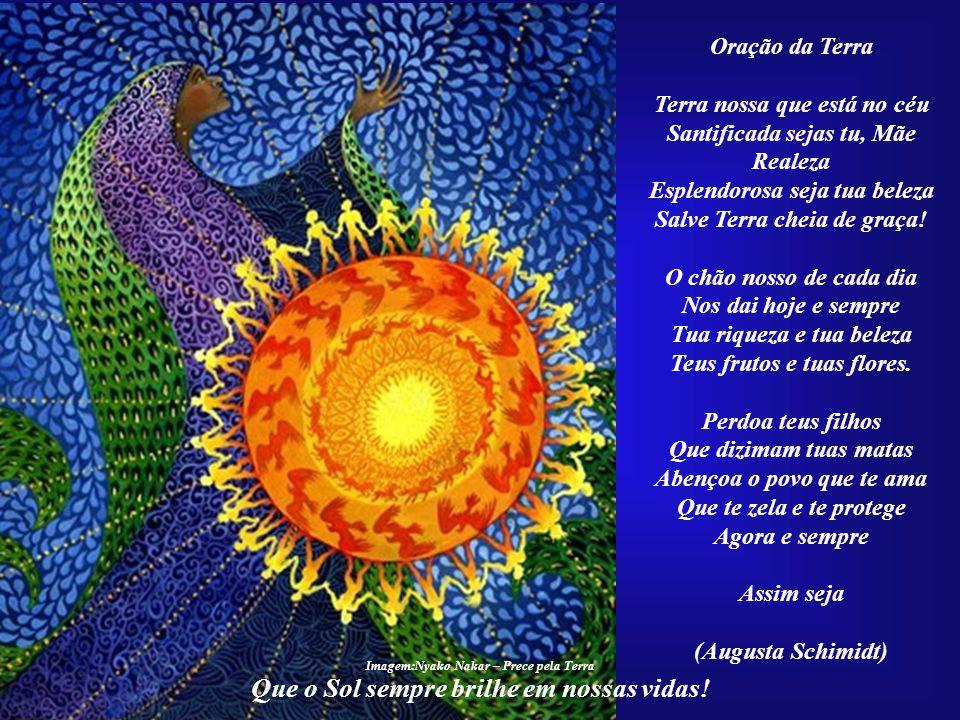 Que o Sol sempre brilhe em nossas vidas!
