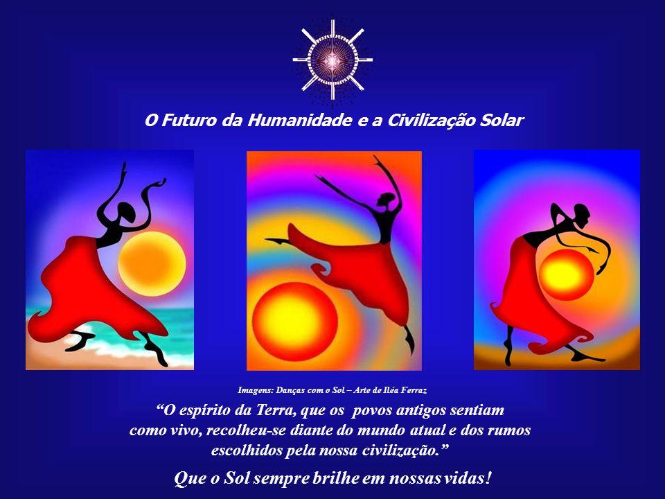 ☼ Que o Sol sempre brilhe em nossas vidas!