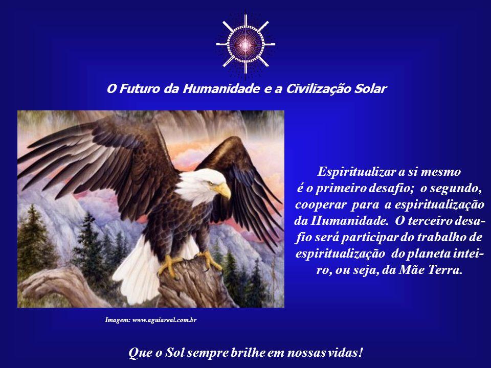 ☼ Espiritualizar a si mesmo é o primeiro desafio; o segundo,
