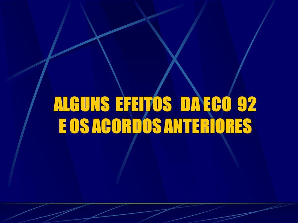 ALGUNS EFEITOS DA ECO 92 E OS ACORDOS ANTERIORES