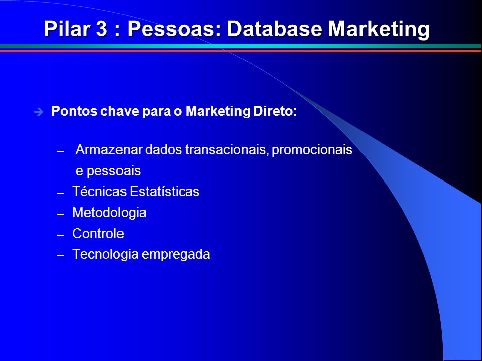 Pilar 3 : Pessoas: Database Marketing