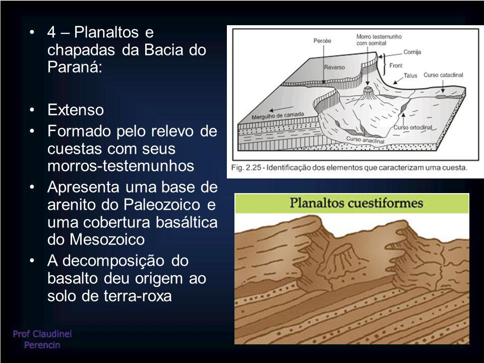 4 – Planaltos e chapadas da Bacia do Paraná: