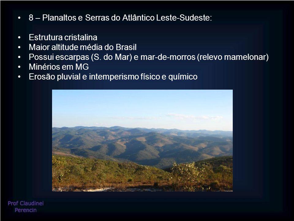 8 – Planaltos e Serras do Atlântico Leste-Sudeste: