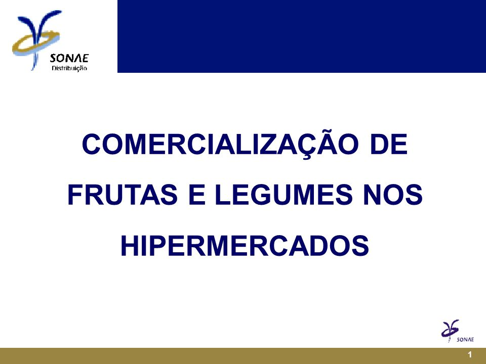 COMERCIALIZAÇÃO DE FRUTAS E LEGUMES NOS HIPERMERCADOS