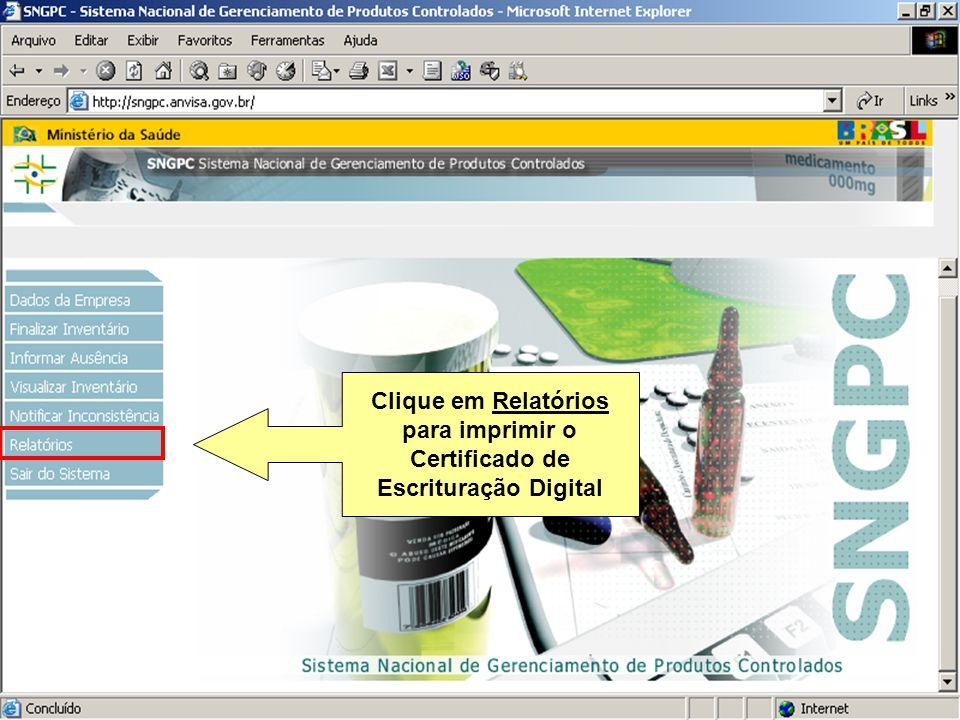Clique em Relatórios para imprimir o Certificado de Escrituração Digital