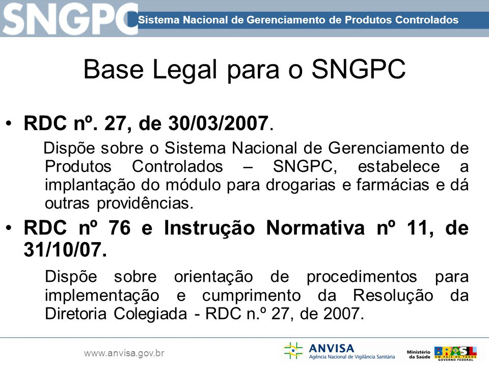 Base Legal para o SNGPC RDC nº. 27, de 30/03/2007.