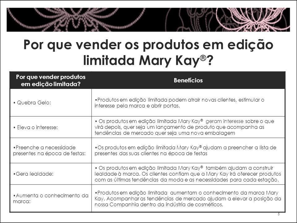 Por que vender os produtos em edição limitada Mary Kay®