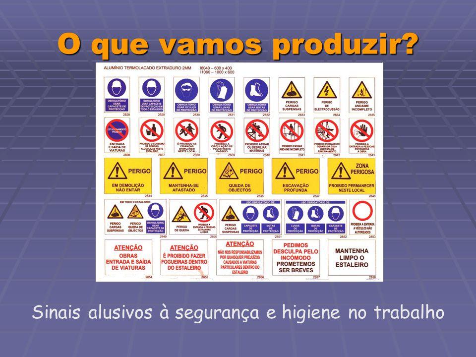 Sinais alusivos à segurança e higiene no trabalho