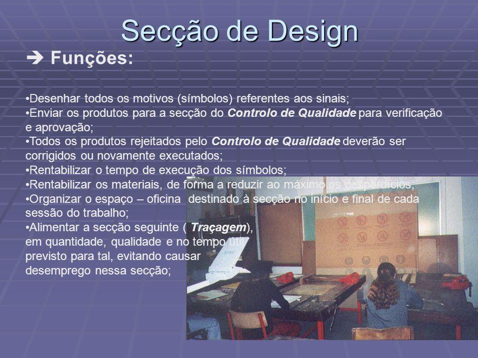 Secção de Design  Funções: