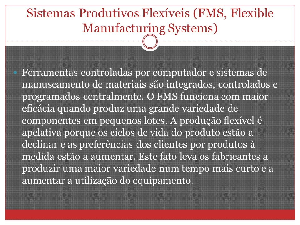 Sistemas Produtivos Flexíveis (FMS, Flexible Manufacturing Systems)