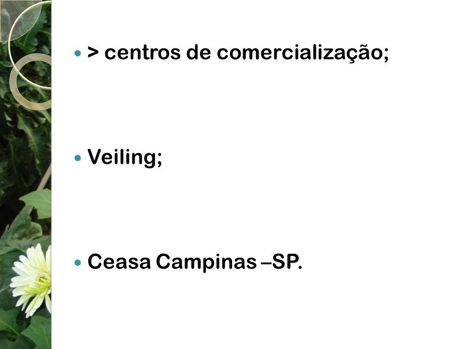 > centros de comercialização;
