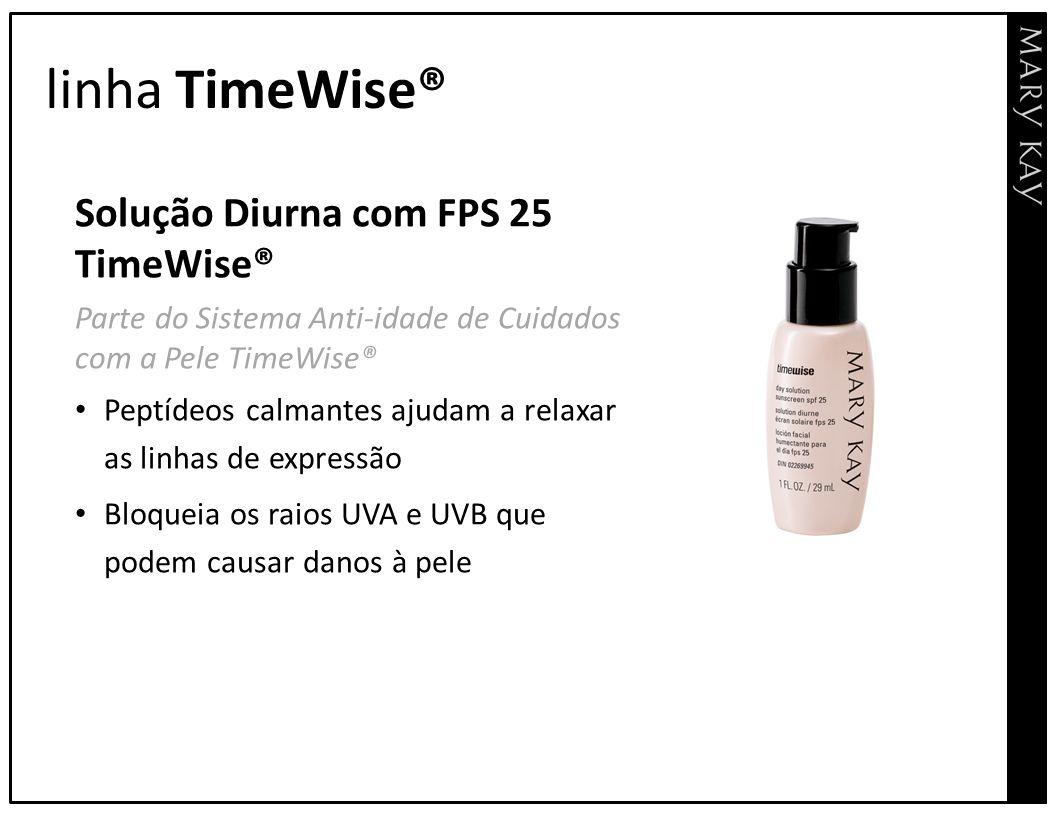 linha TimeWise® Solução Diurna com FPS 25 TimeWise®