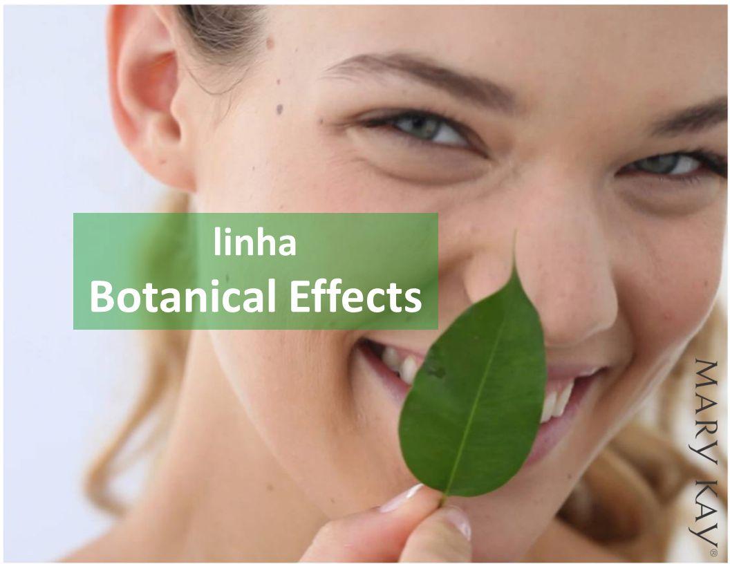 Botanical Effects linha