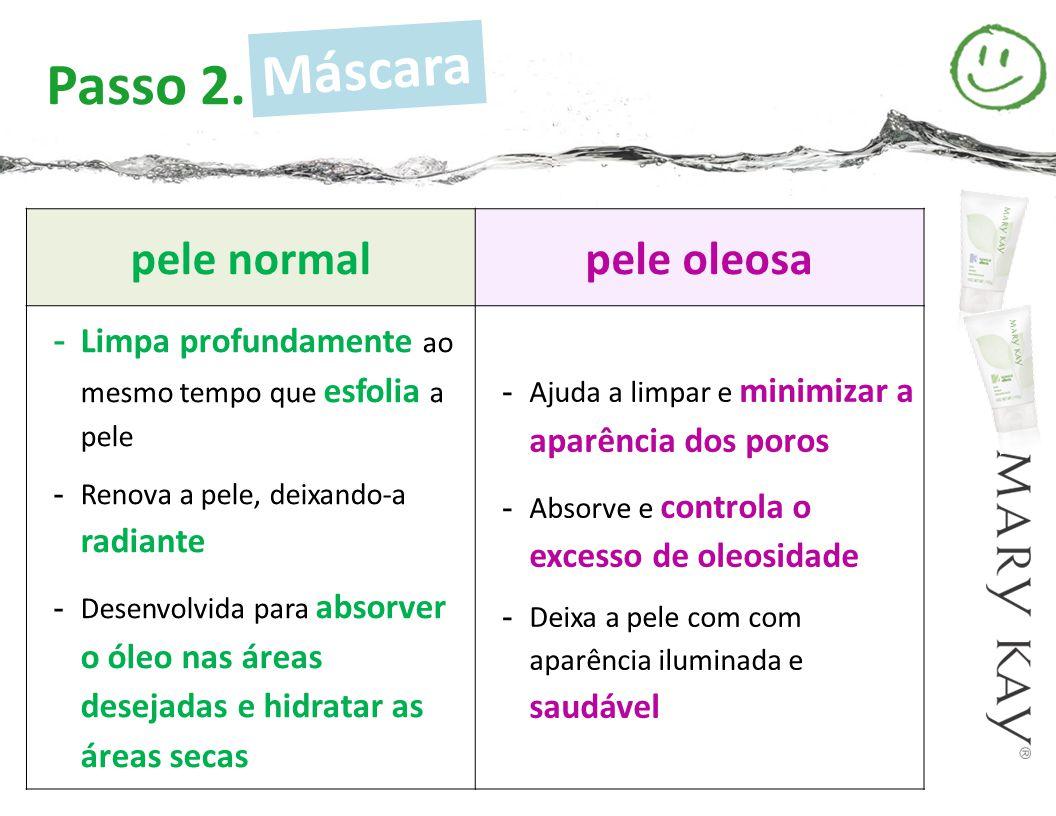 Máscara Passo 2. pele normal pele oleosa