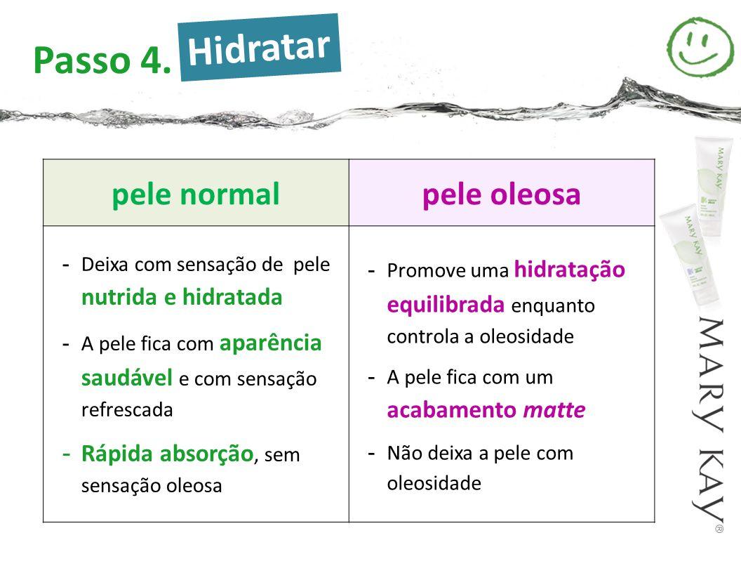 Hidratar Passo 4. pele normal pele oleosa