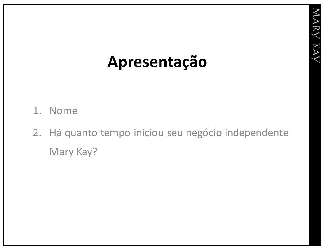 Nome Há quanto tempo iniciou seu negócio independente Mary Kay