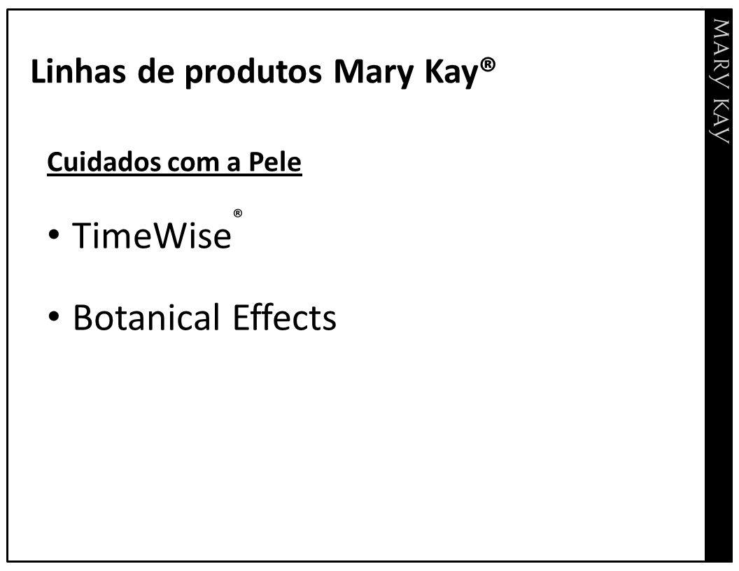 Linhas de produtos Mary Kay®