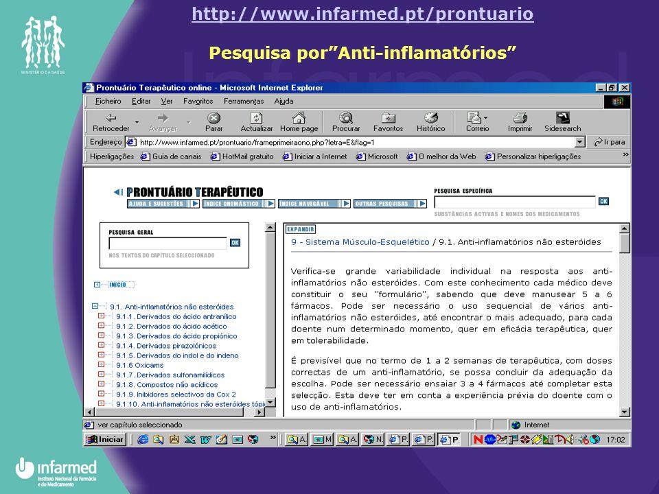 http://www.infarmed.pt/prontuario Pesquisa por Anti-inflamatórios
