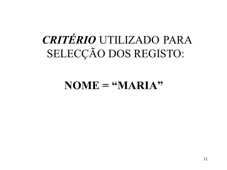 CRITÉRIO UTILIZADO PARA SELECÇÃO DOS REGISTO: