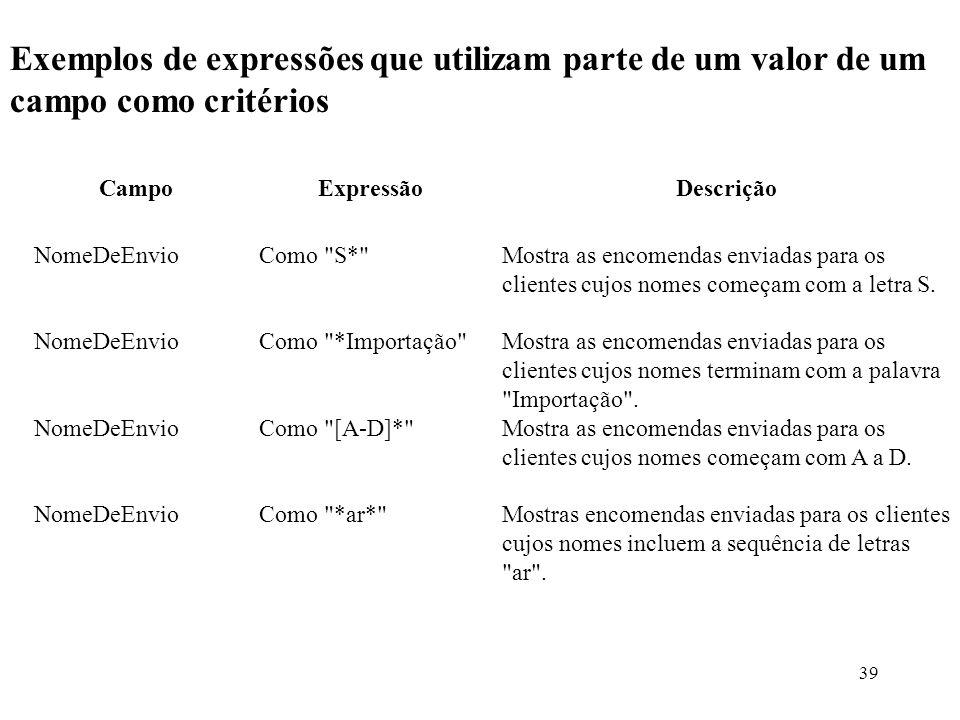 Exemplos de expressões que utilizam parte de um valor de um campo como critérios