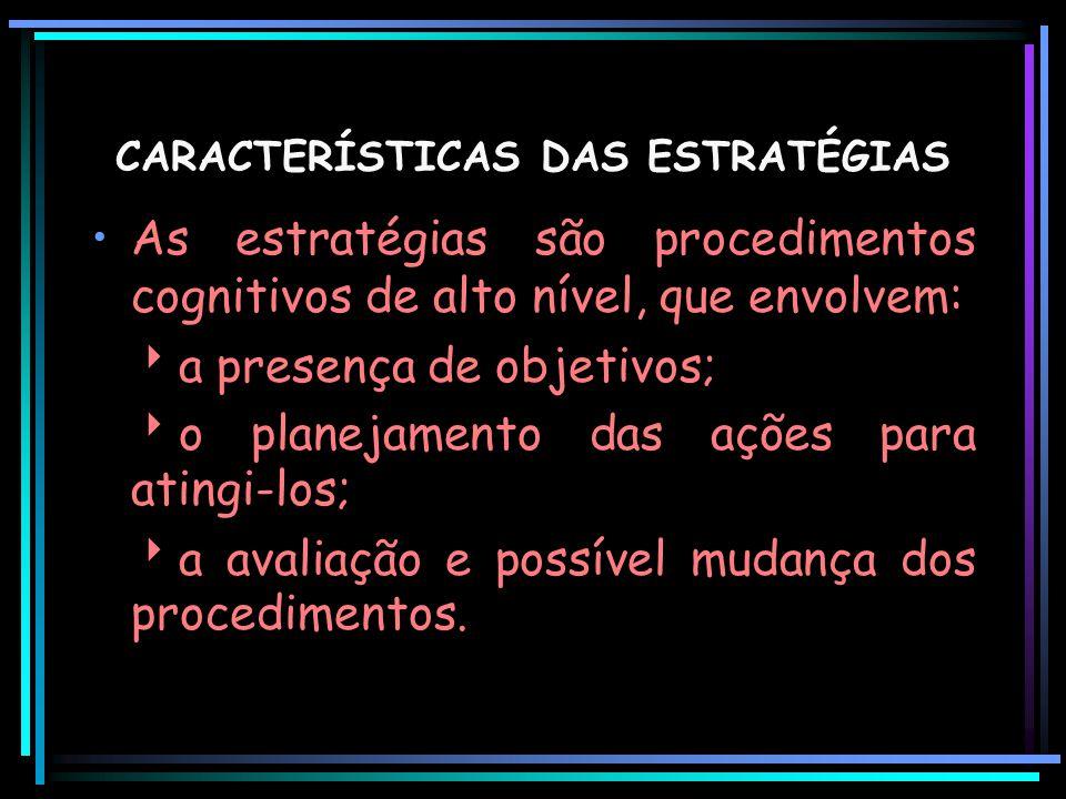 CARACTERÍSTICAS DAS ESTRATÉGIAS
