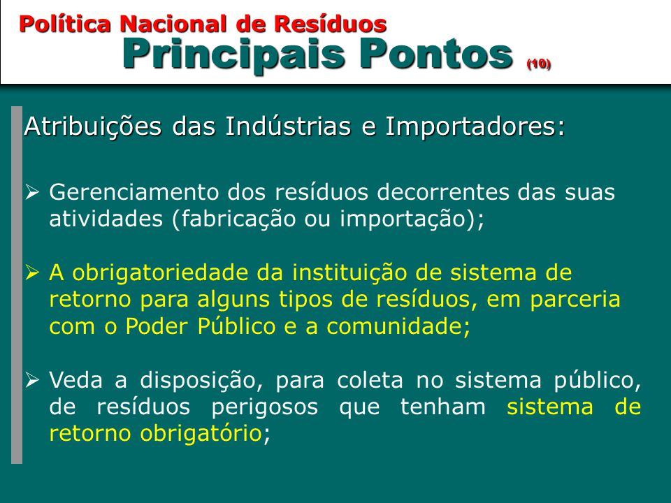 Principais Pontos (10) Atribuições das Indústrias e Importadores: