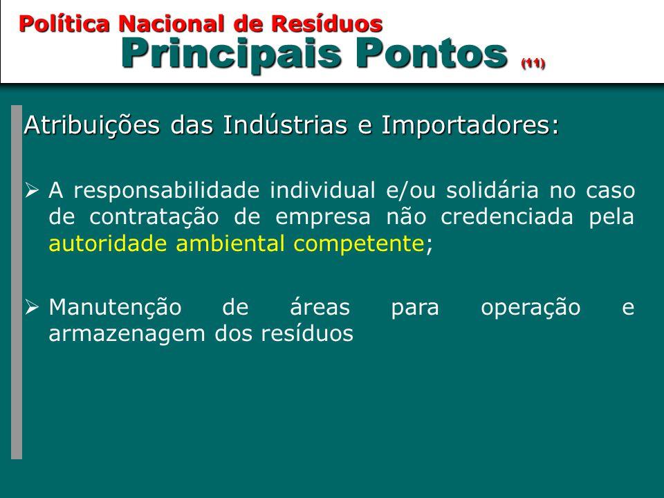 Principais Pontos (11) Atribuições das Indústrias e Importadores:
