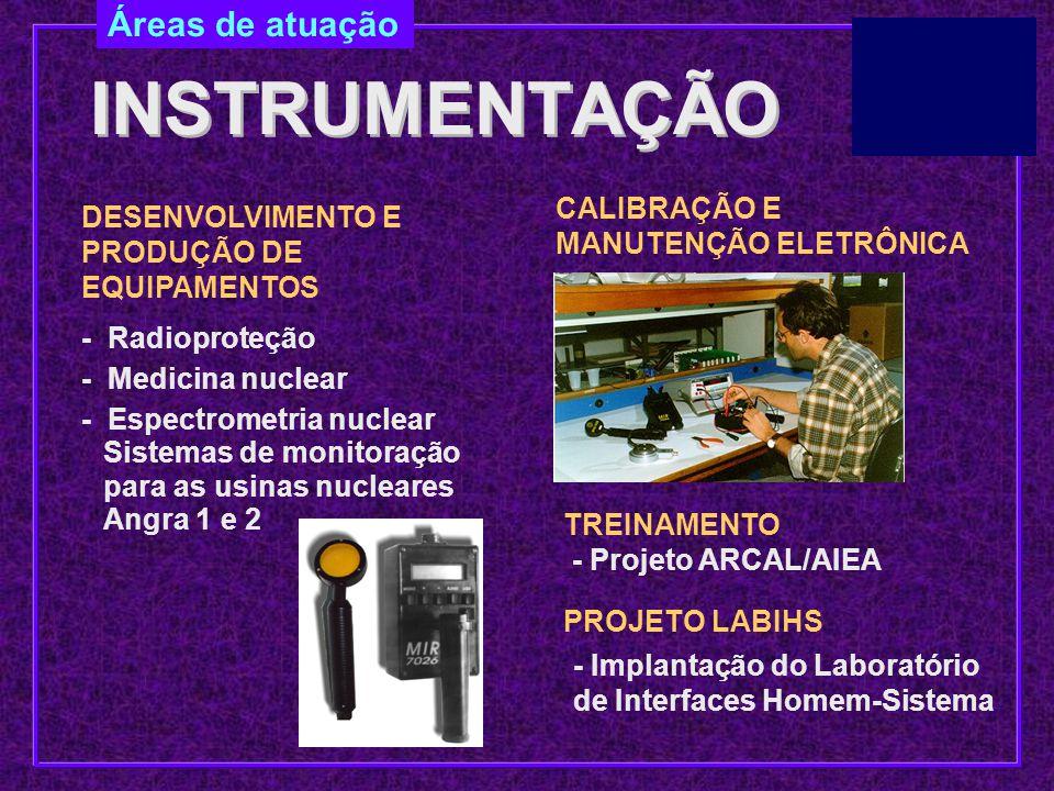INSTRUMENTAÇÃO Áreas de atuação CALIBRAÇÃO E MANUTENÇÃO ELETRÔNICA