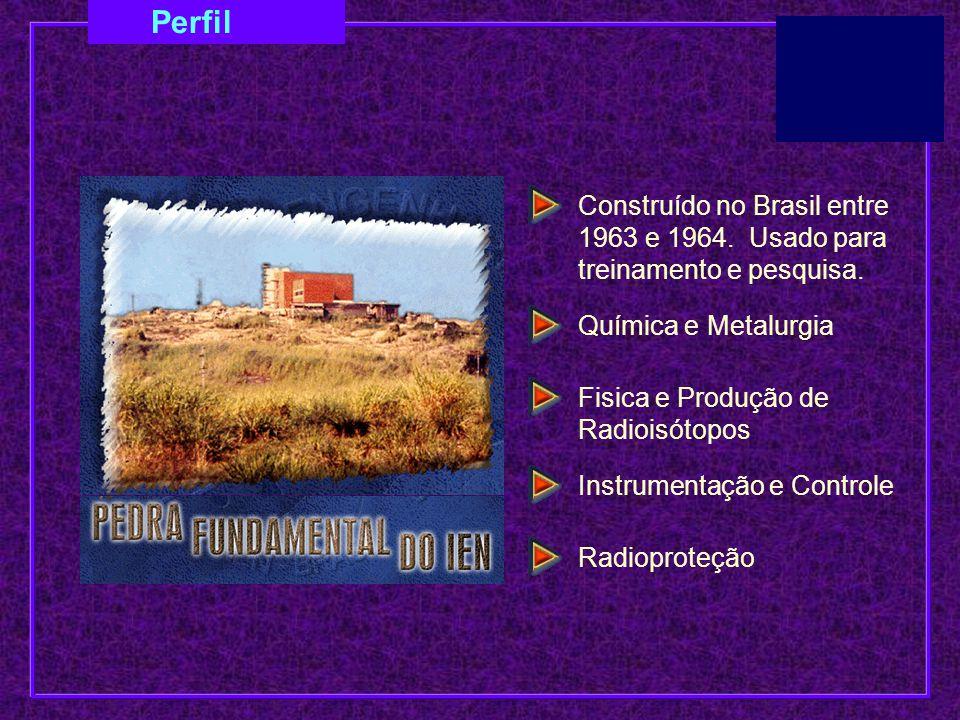 Perfil Construído no Brasil entre 1963 e 1964. Usado para treinamento e pesquisa. Química e Metalurgia.