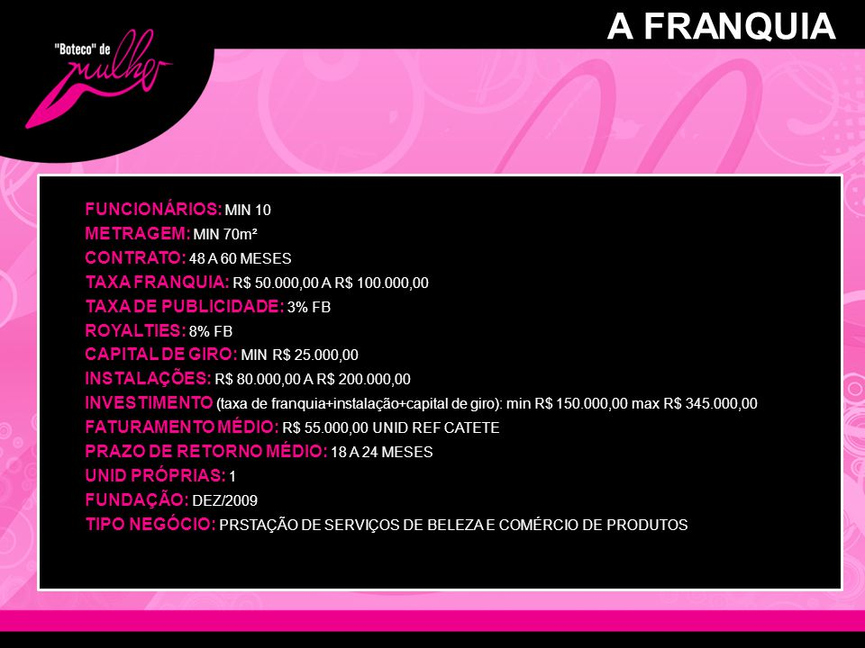A FRANQUIA FUNCIONÁRIOS: MIN 10 METRAGEM: MIN 70m²